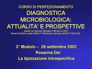 2° Modulo –  28 settembre 2002    Rosanna Dei La tipizzazione intraspecifica