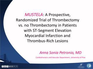 Anna Sonia Petronio, MD Cardiothoracic and Vascular Department, University of Pisa