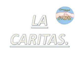 LA CARITAS.