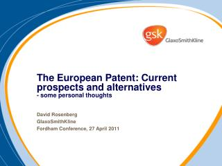 The European Patent: Current prospects and alternatives - some personal thoughts