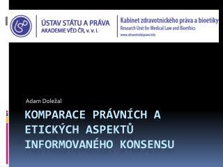 Komparace právních a etických aspektů informovaného konsensu
