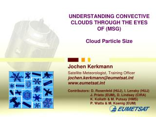 UNDERSTANDING CONVECTIVE CLOUDS THROUGH THE EYES OF (MSG) Cloud Particle Size