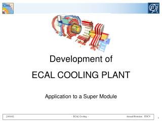 Development of  ECAL COOLING PLANT Application to a Super Module
