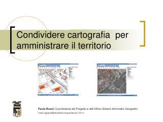 Condividere cartografia  per amministrare il territorio