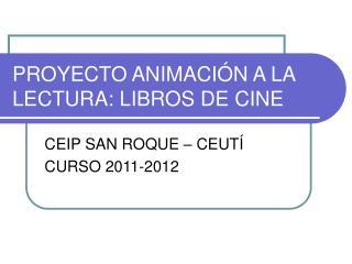 PROYECTO ANIMACIÓN A LA LECTURA: LIBROS DE CINE
