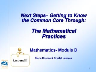 Next Steps– Getting to Know the Common Core Through:   The Mathematical Practices