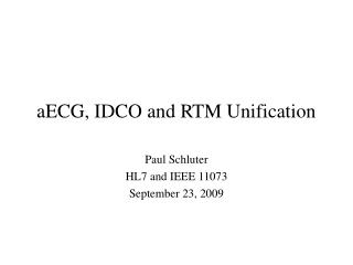 aECG, IDCO and RTM Unification