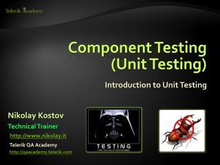 Component Testing  ( Unit  Testing )