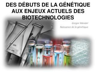 Gregor Mendel Naissance de la génétique