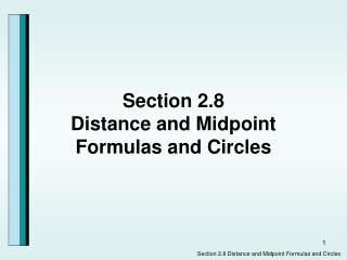 Section 2.8 Distance and Midpoint Formulas and Circles
