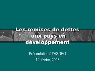 Les remises de dettes  aux pays en développement