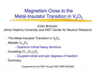 Magnetism Close to the  Metal-Insulator Transition in V 2 O 3