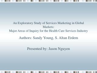 Authors: Sandy Young, S. Altan Erdem Presented by: Jason Nguyen