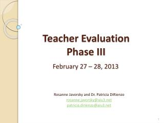 Teacher Evaluation  Phase III February 27 � 28, 2013