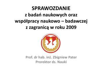 SPRAWOZDANIE z badań naukowych oraz  współpracy naukowo – badawczej  z zagranicą w roku 2009