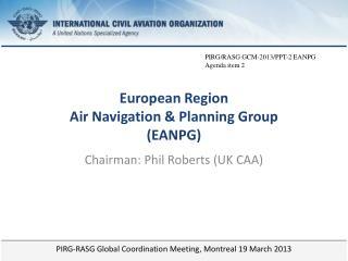 European Region  Air  Navigation & Planning Group  (EANPG)
