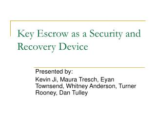Key Escrow as a Security and Recovery Device