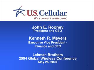 John E. Rooney President and CEO Kenneth R. Meyers Executive Vice President -  Finance and CFO