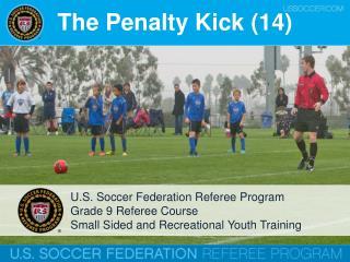 The Penalty Kick (14)
