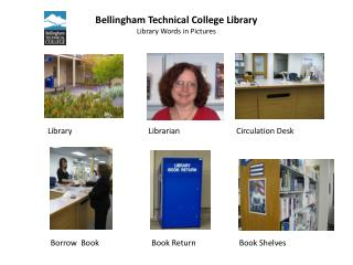 Bellingham Technical College Library Library Words in Pictures