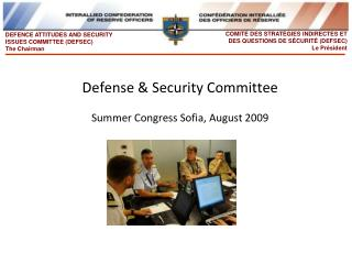 Defense & Security Committee Summer Congress Sofia, August 2009