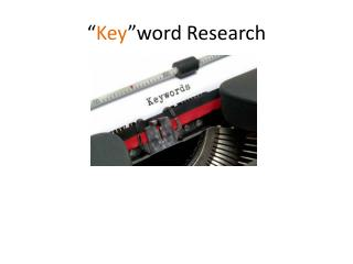 """"""" Key """"word  Research"""