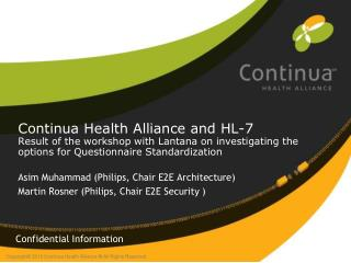 Asim Muhammad (Philips, Chair E2E Architecture) Martin Rosner (Philips, Chair E2E Security )