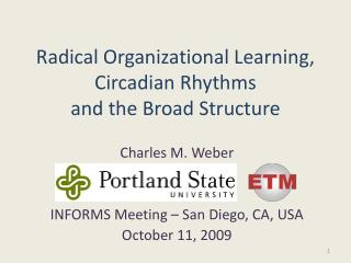Radical Organizational Learning, Circadian Rhythms  and the Broad Structure