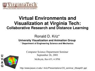 Ronald D. Kriz* University Visualization and Animation Group