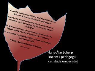 Hans-Åke Scherp Docent i pedagogik Karlstads universitet