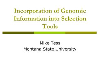 Incorporation of Genomic Information into Selection Tools