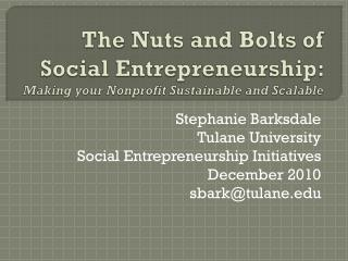 The Nuts and Bolts of Social Entrepreneurship:  Making your Nonprofit Sustainable and Scalable