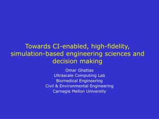 Towards CI-enabled, high-fidelity, simulation-based engineering sciences and decision making