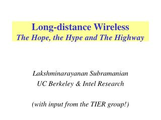 Long-distance Wireless The Hope, the Hype and The Highway