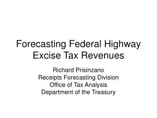 Forecasting Federal Highway Excise Tax Revenues