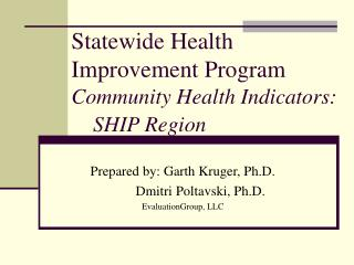 Statewide Health Improvement Program Community Health Indicators:       SHIP Region