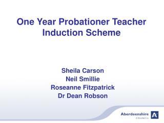 One Year Probationer Teacher Induction Scheme