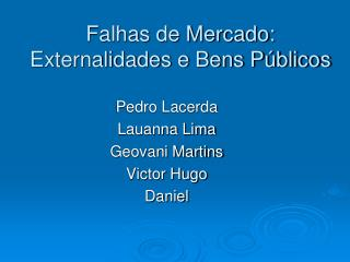 Falhas de Mercado: Externalidades e Bens Públicos