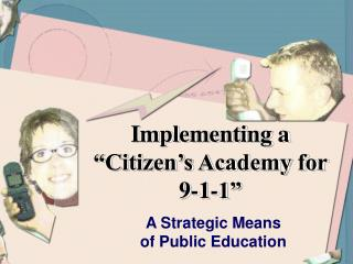 "Implementing a ""Citizen's Academy for  9-1-1"""