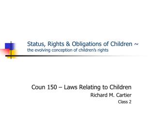 Status, Rights & Obligations of Children ~ the evolving conception of children's rights