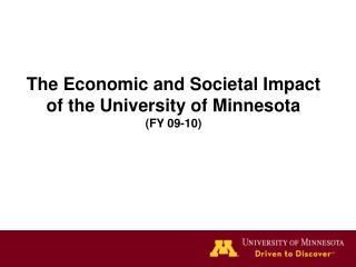 The Economic and Societal Impact of the University of Minnesota (FY 09-10)