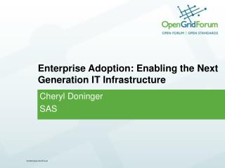 Enterprise Adoption: Enabling the Next Generation IT Infrastructure