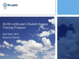 SLHS myStLuke's Student Access Training Program