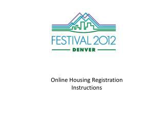 Online Housing Registration Instructions