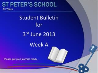 Student Bulletin  for  3 rd  June 2013 Week A
