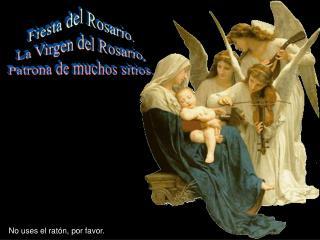Fiesta del Rosario. La Virgen del Rosario, Patrona de muchos sitios.