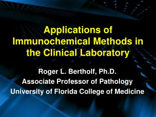 Applications of Immunochemical Methods in the Clinical Laboratory