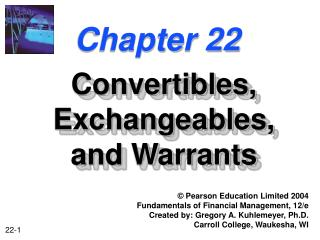 Convertibles, Exchangeables, and Warrants