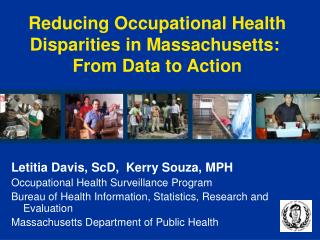 Reducing Occupational Health Disparities in Massachusetts:   From Data to Action