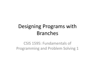 Designing Programs with Branches